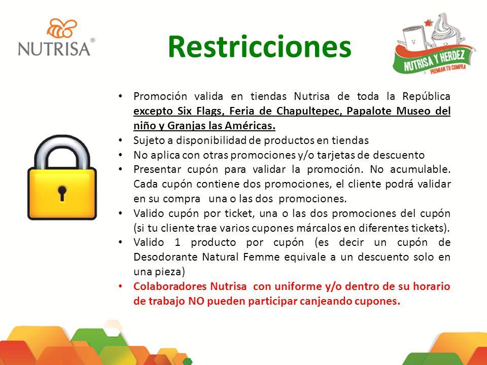 Restricciones Promoción valida en tiendas Nutrisa de toda la República excepto Six Flags, Feria de Chapultepec, Papalote Museo del niño y Granjas las Américas.