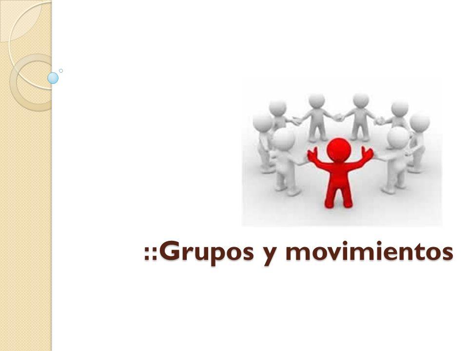 :: Grupos y movimientos