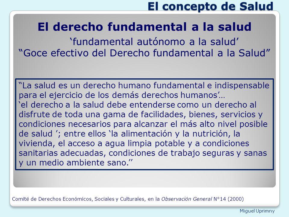 Miguel Uprimny El derecho fundamental a la salud Goce efectivo del Derecho fundamental a la Salud fundamental autónomo a la salud La salud es un derec