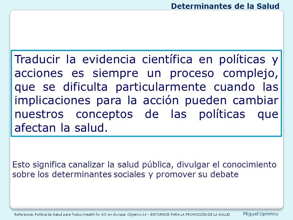 Miguel Uprimny Traducir la evidencia científica en políticas y acciones es siempre un proceso complejo, que se dificulta particularmente cuando las im