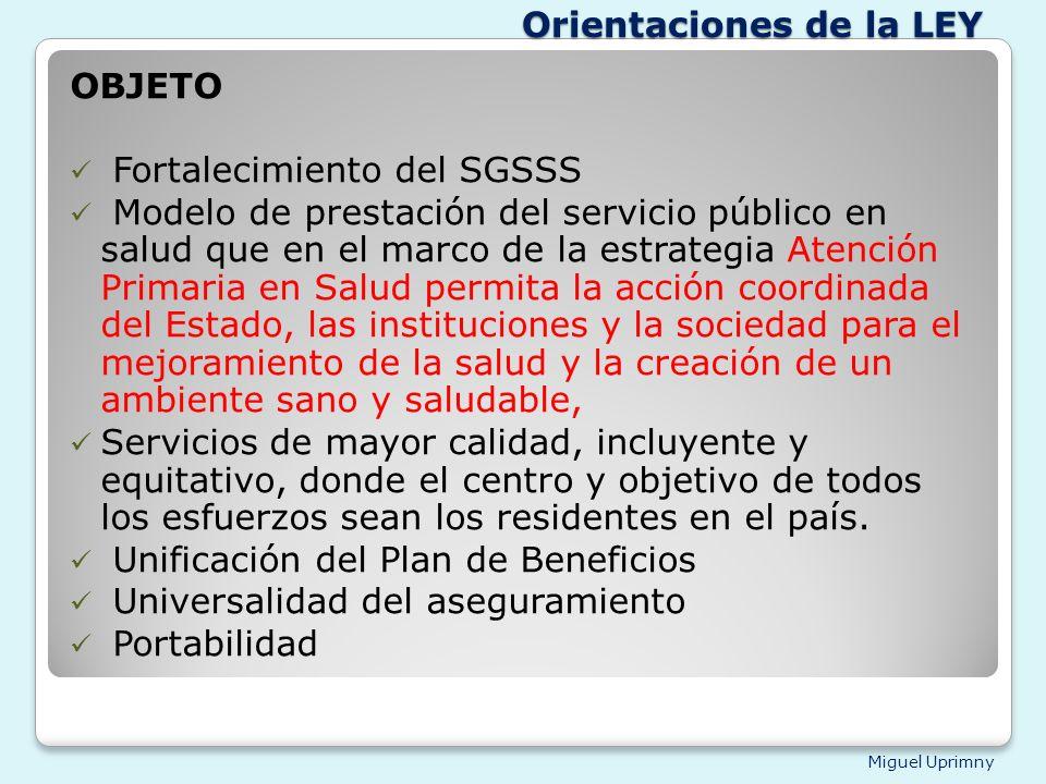 Miguel Uprimny OBJETO Fortalecimiento del SGSSS Modelo de prestación del servicio público en salud que en el marco de la estrategia Atención Primaria