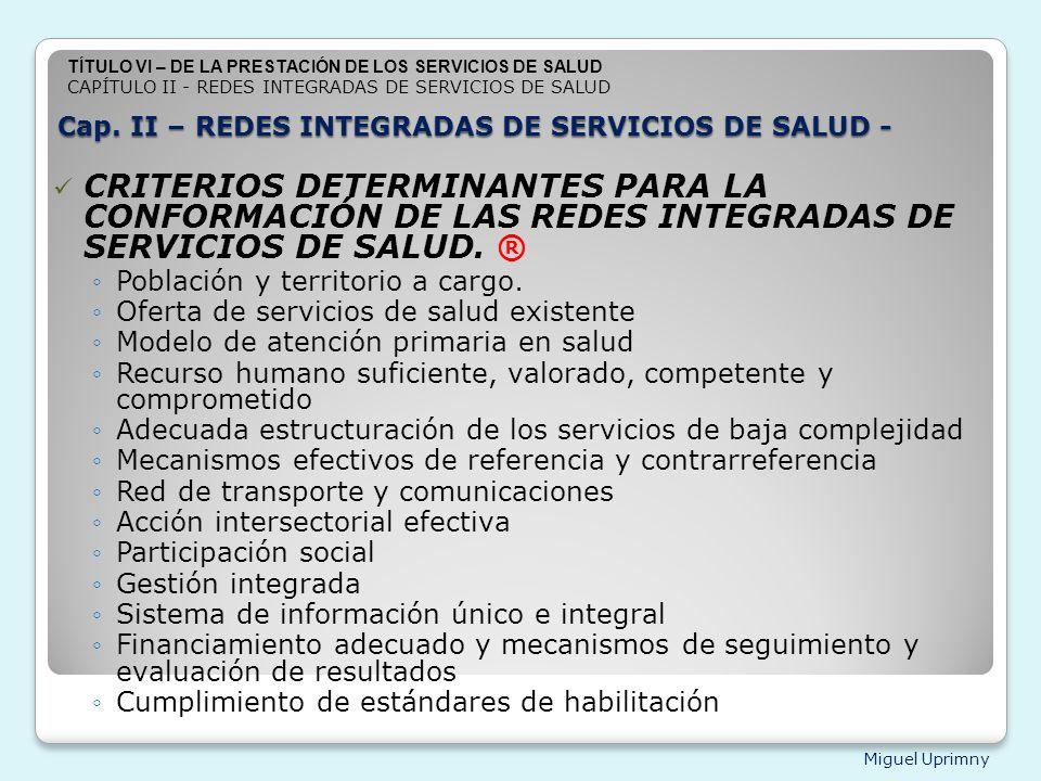Miguel Uprimny Cap. II – REDES INTEGRADAS DE SERVICIOS DE SALUD - CRITERIOS DETERMINANTES PARA LA CONFORMACIÓN DE LAS REDES INTEGRADAS DE SERVICIOS DE