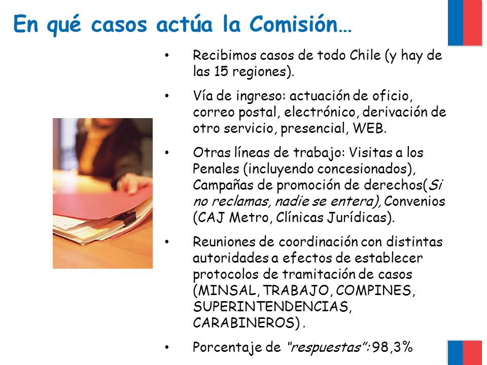 En qué casos actúa la Comisión… Recibimos casos de todo Chile (y hay de las 15 regiones).