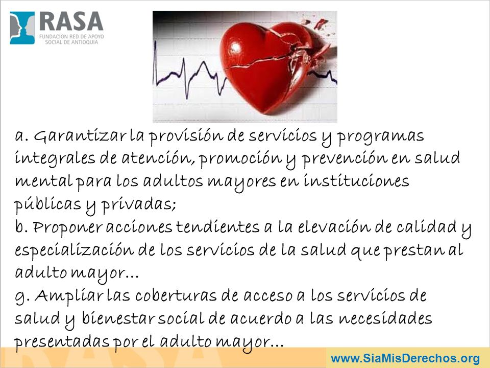 www.SiaMisDerechos.org a. Garantizar la provisión de servicios y programas integrales de atención, promoción y prevención en salud mental para los adu