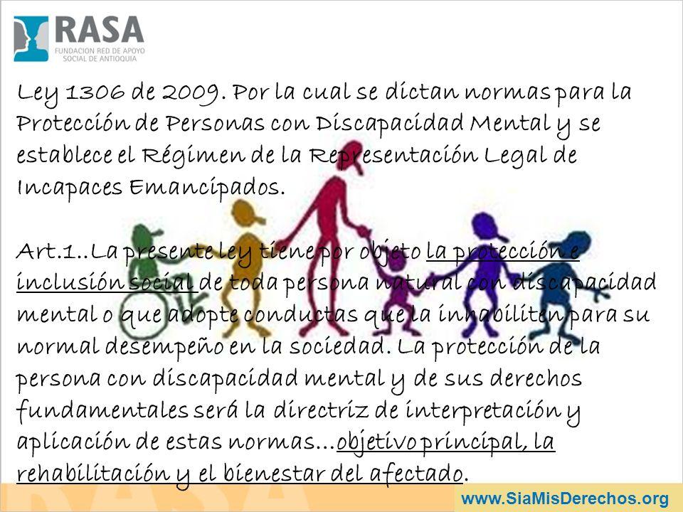 Ley 1306 de 2009. Por la cual se dictan normas para la Protección de Personas con Discapacidad Mental y se establece el Régimen de la Representación L
