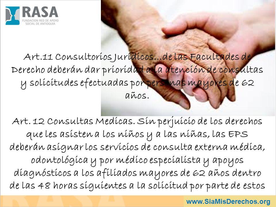 www.SiaMisDerechos.org Art.11 Consultorios Jurídicos…de las Facultades de Derecho deberán dar prioridad a la atención de consultas y solicitudes efect