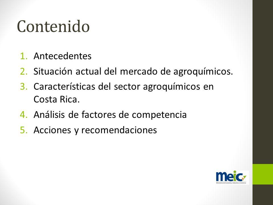 Contenido 1.Antecedentes 2.Situación actual del mercado de agroquímicos. 3.Características del sector agroquímicos en Costa Rica. 4.Análisis de factor