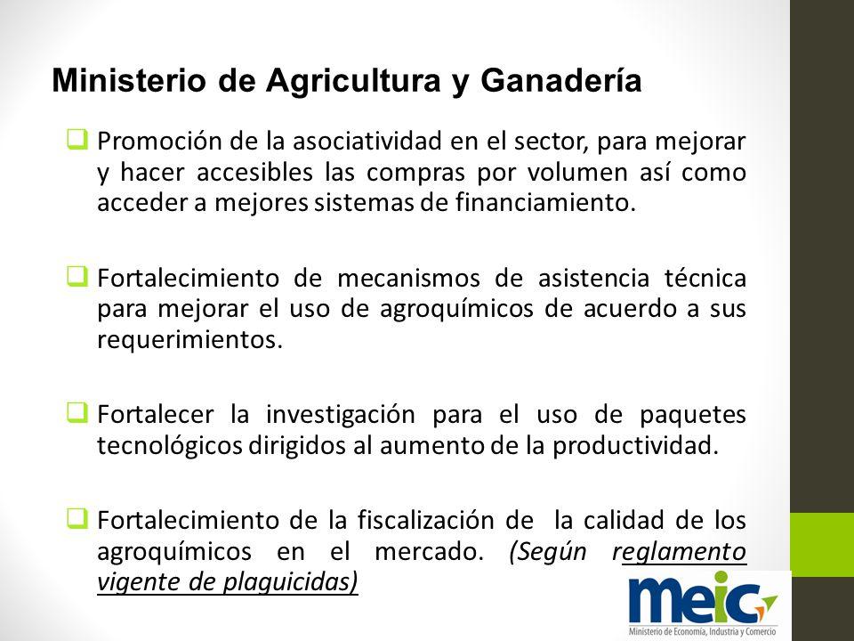 Ministerio de Agricultura y Ganadería Promoción de la asociatividad en el sector, para mejorar y hacer accesibles las compras por volumen así como acc