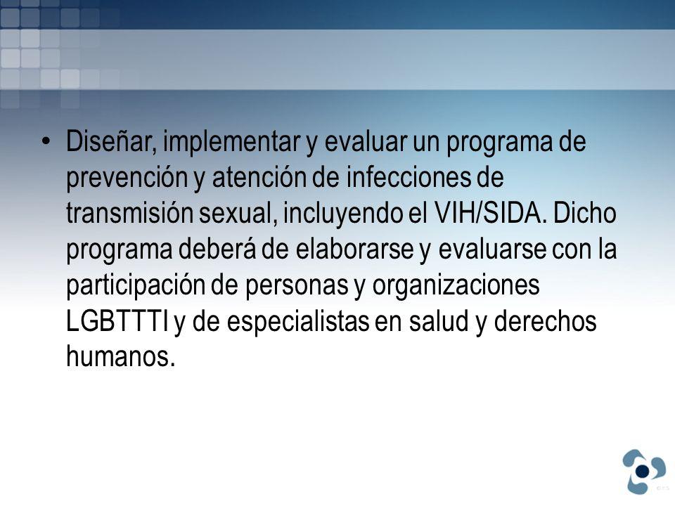 Diseñar, implementar y evaluar un programa de prevención y atención de infecciones de transmisión sexual, incluyendo el VIH/SIDA. Dicho programa deber
