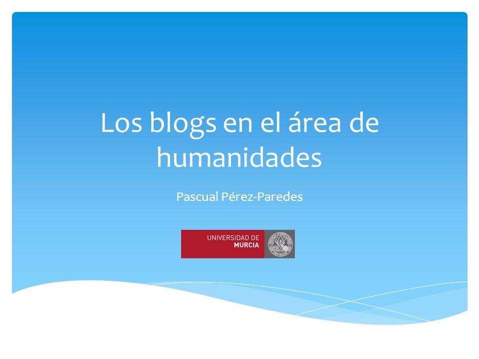 Los blogs en el área de humanidades Pascual Pérez-Paredes