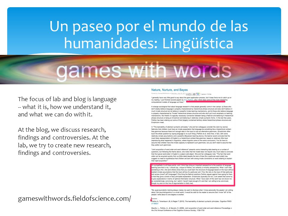 Un paseo por el mundo de las humanidades: Lingüística The focus of lab and blog is language -- what it is, how we understand it, and what we can do with it.