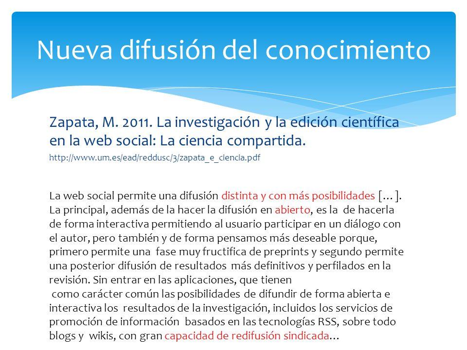 Zapata, M. 2011. La investigación y la edición científica en la web social: La ciencia compartida.