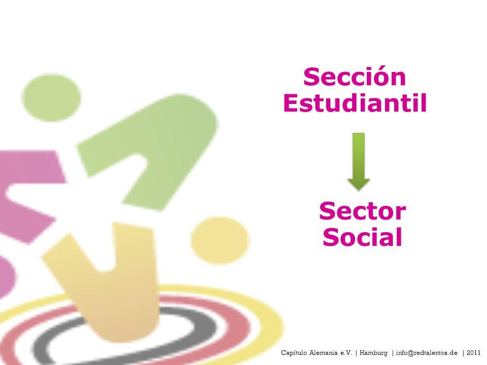 Capítulo Alemania e.V. | Hamburg | info@redtalentos.de | 2011 Sección Estudiantil Sector Social