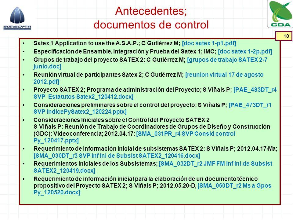 Antecedentes; documentos de control Satex 1 Application to use the A.S.A.P.; C Gutiérrez M; [doc satex 1-p1.pdf] Especificación de Ensamble, Integraci