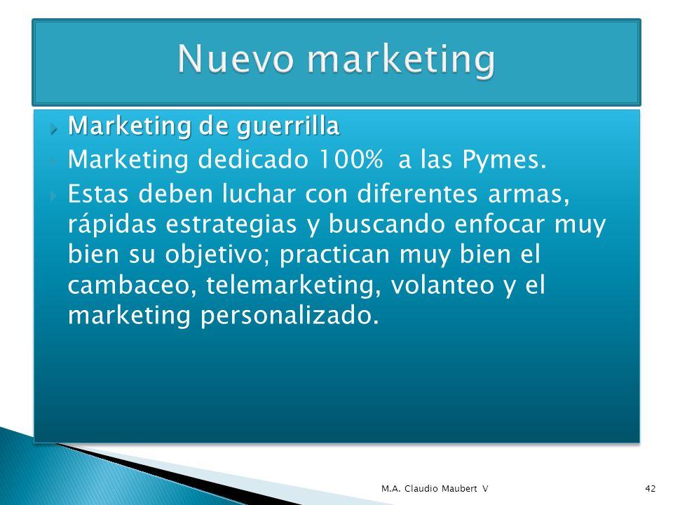 Marketing de guerrilla Marketing de guerrilla Marketing dedicado 100% a las Pymes. Estas deben luchar con diferentes armas, rápidas estrategias y busc
