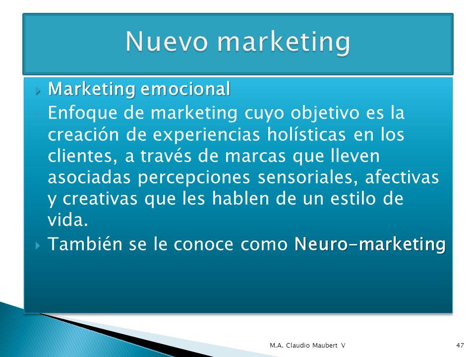 Marketing emocional Marketing emocional Enfoque de marketing cuyo objetivo es la creación de experiencias holísticas en los clientes, a través de marcas que lleven asociadas percepciones sensoriales, afectivas y creativas que les hablen de un estilo de vida.