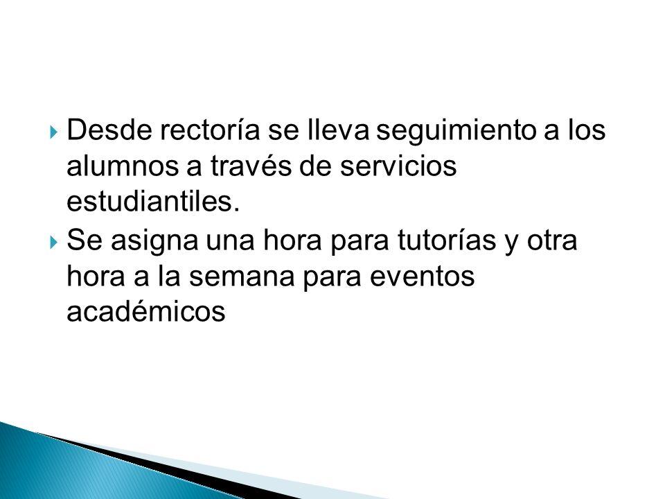 Desde rectoría se lleva seguimiento a los alumnos a través de servicios estudiantiles.