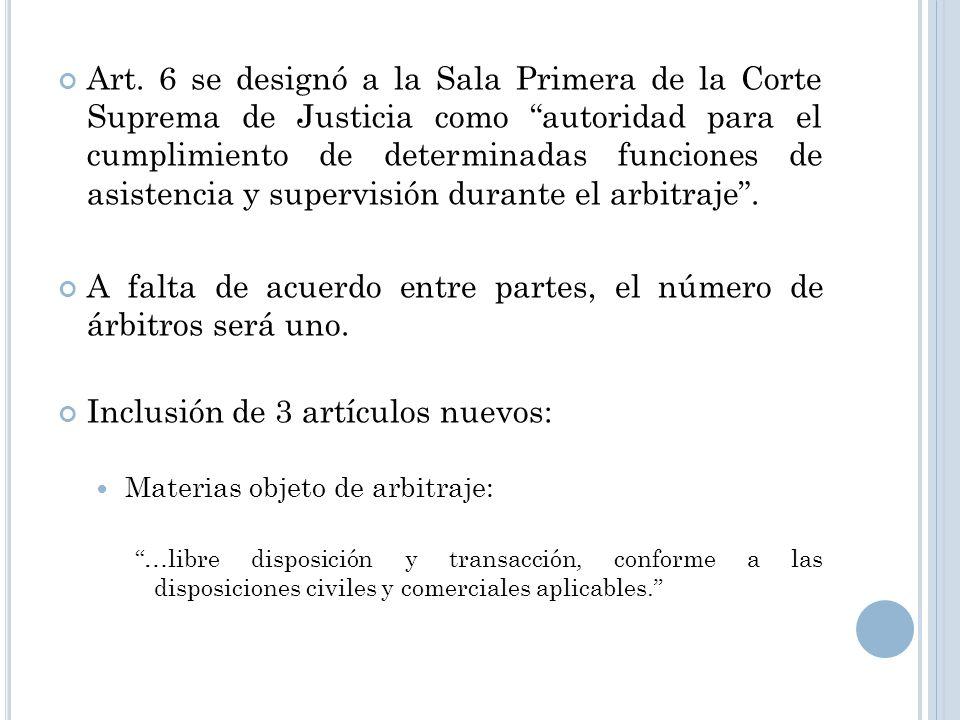 Art. 6 se designó a la Sala Primera de la Corte Suprema de Justicia como autoridad para el cumplimiento de determinadas funciones de asistencia y supe