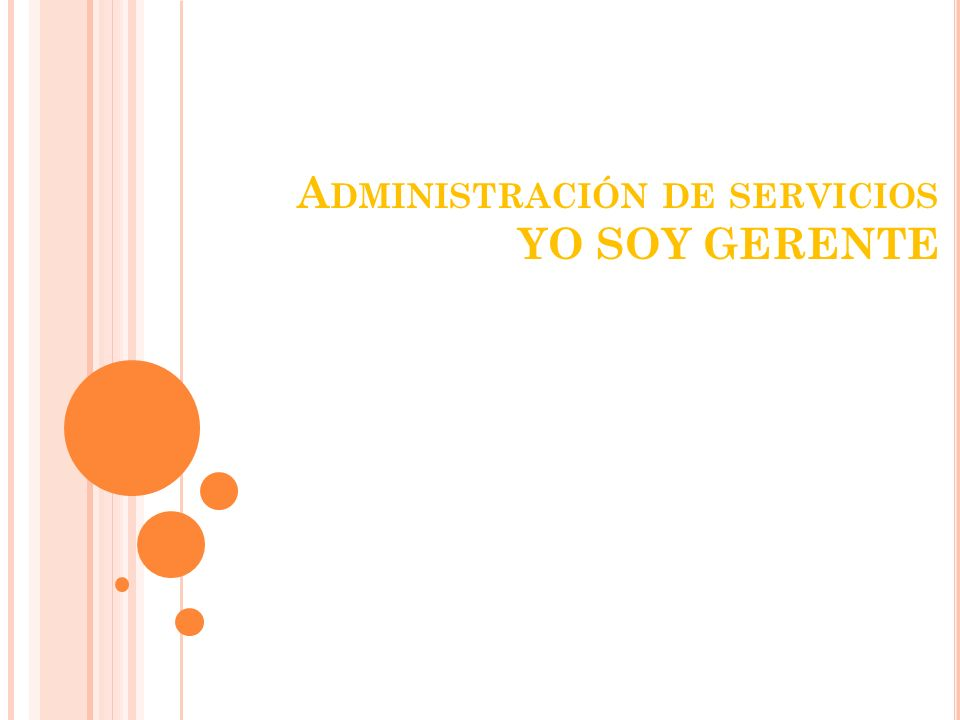 A DMINISTRACIÓN DE SERVICIOS YO SOY GERENTE