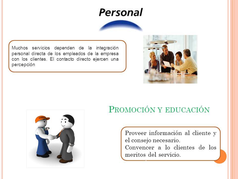 Muchos servicios dependen de la integración personal directa de los empleados de la empresa con los clientes.