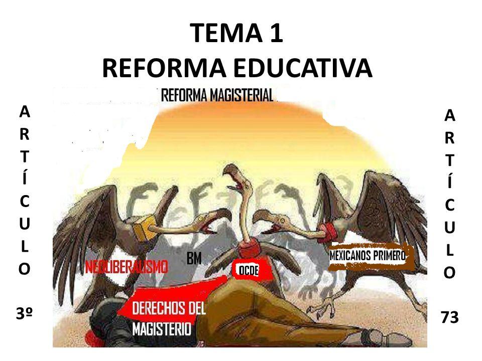 TEMA 1 REFORMA EDUCATIVA A R T Í C U L O 3º A R T Í C U L O 73