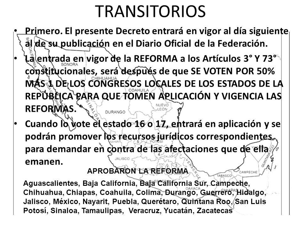 TRANSITORIOS Primero. El presente Decreto entrará en vigor al día siguiente al de su publicación en el Diario Oficial de la Federación. La entrada en