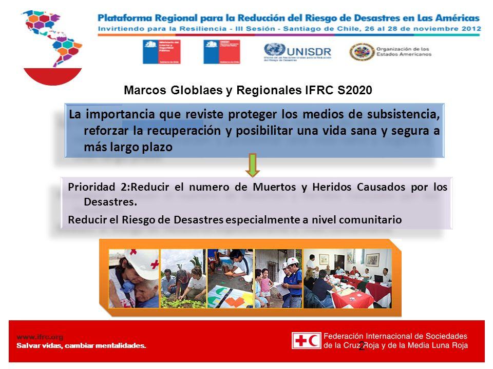 Plataforma Regional De Gestion de Riesgos www.ifrc.org Salvar vidas, cambiar mentalidades. 2 La importancia que reviste proteger los medios de subsist