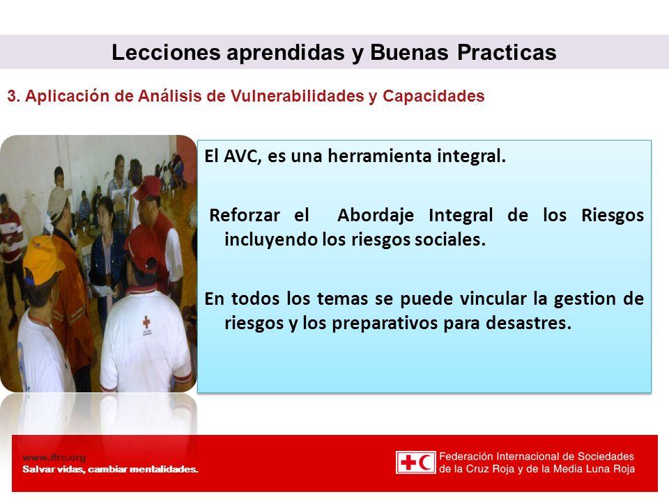 www.ifrc.org Salvar vidas, cambiar mentalidades. El AVC, es una herramienta integral. Reforzar el Abordaje Integral de los Riesgos incluyendo los ries