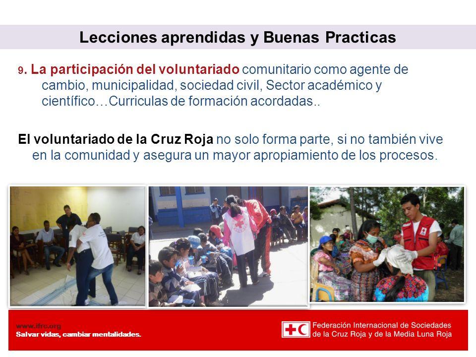 www.ifrc.org Salvar vidas, cambiar mentalidades. 9. La participación del voluntariado comunitario como agente de cambio, municipalidad, sociedad civil