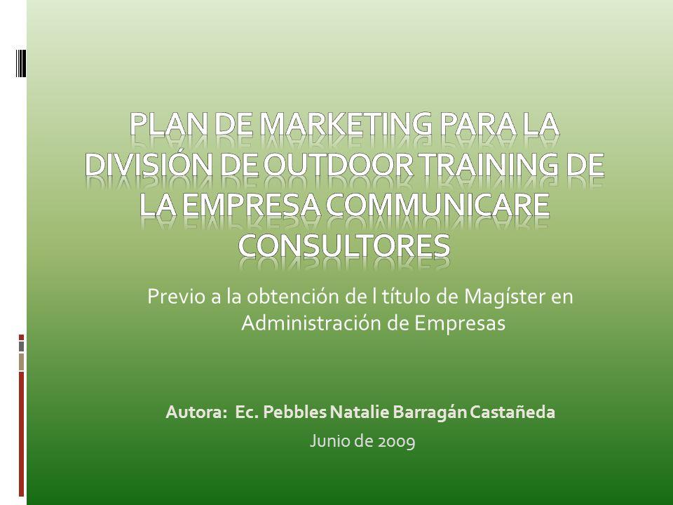 Previo a la obtención de l título de Magíster en Administración de Empresas Autora: Ec. Pebbles Natalie Barragán Castañeda Junio de 2009