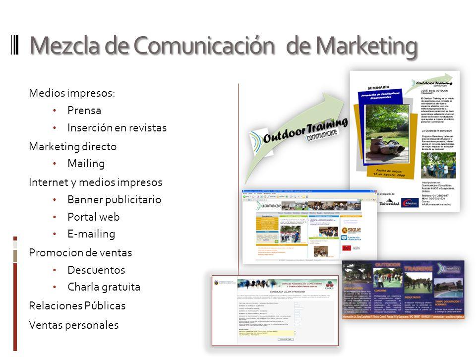 Mezcla de Comunicación de Marketing Medios impresos: Prensa Inserción en revistas Marketing directo Mailing Internet y medios impresos Banner publicit