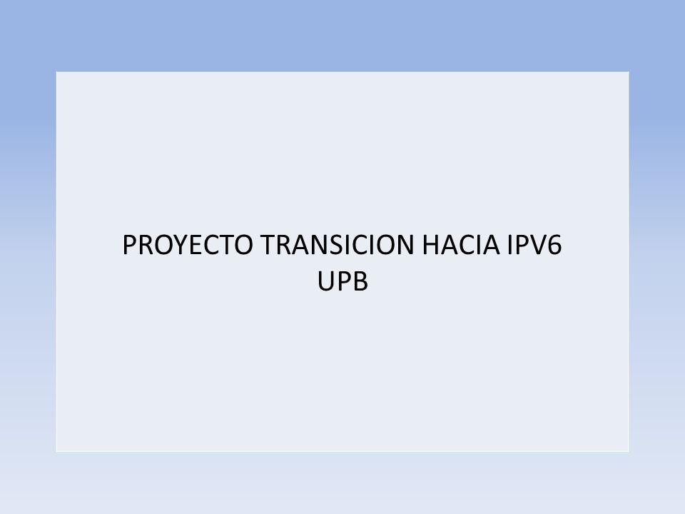 PROYECTO TRANSICION HACIA IPV6 UPB