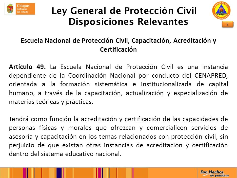 9 Ley General de Protección Civil Disposiciones Relevantes Escuela Nacional de Protección Civil, Capacitación, Acreditación y Certificación Artículo 4