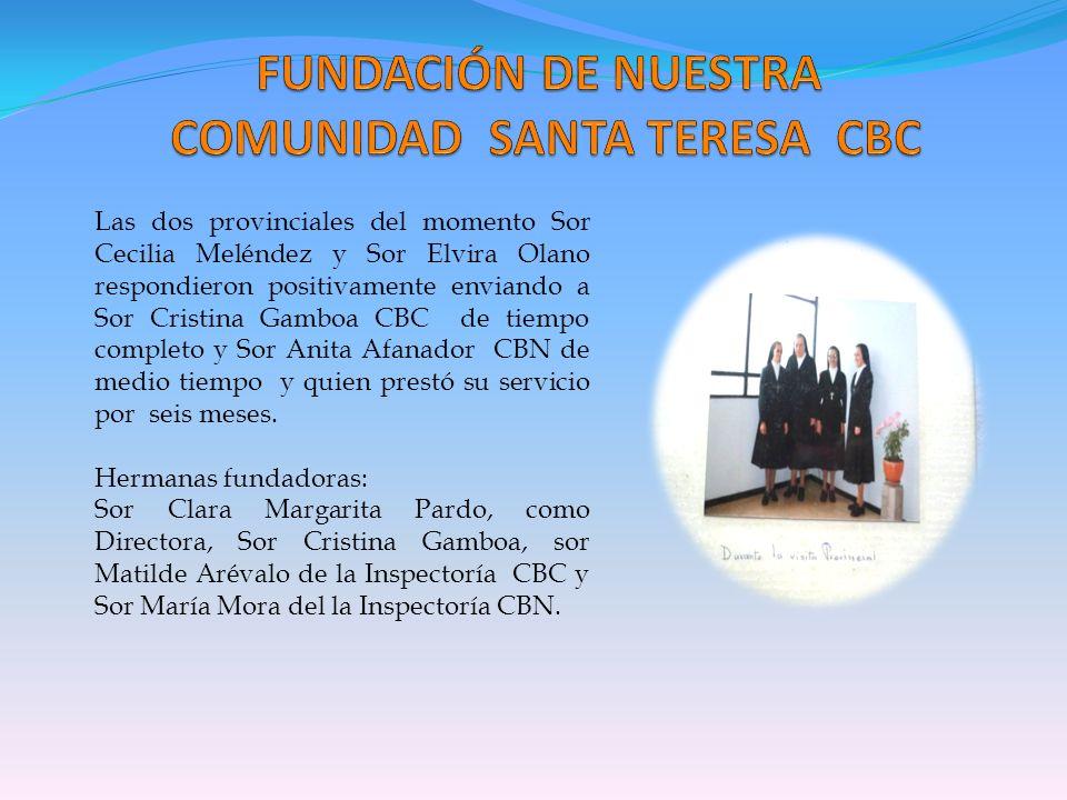 Las dos provinciales del momento Sor Cecilia Meléndez y Sor Elvira Olano respondieron positivamente enviando a Sor Cristina Gamboa CBC de tiempo compl