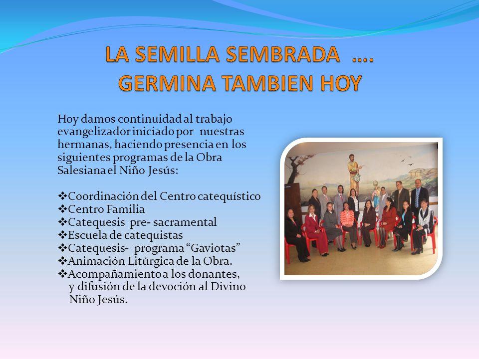 Hoy damos continuidad al trabajo evangelizador iniciado por nuestras hermanas, haciendo presencia en los siguientes programas de la Obra Salesiana el