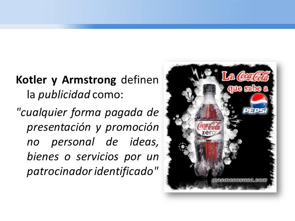 Kotler y Armstrong definen la publicidad como: