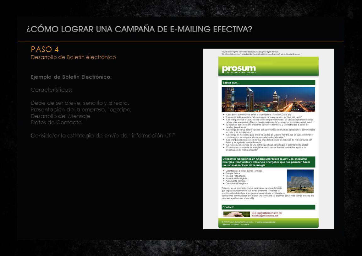 PASO 4 Desarrollo de Boletín electrónico Ejemplo de Boletín Electrónico: Características: Debe de ser breve, sencillo y directo.