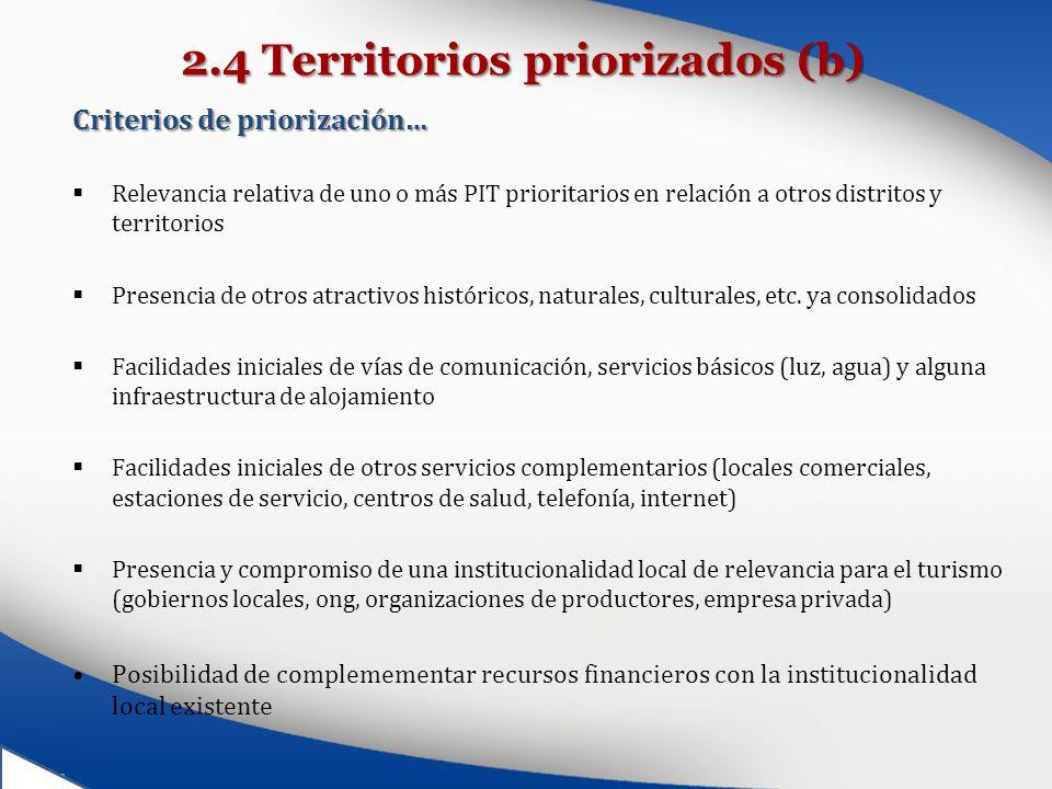 2.4 Territorios priorizados (b) Criterios de priorización… Relevancia relativa de uno o más PIT prioritarios en relación a otros distritos y territori