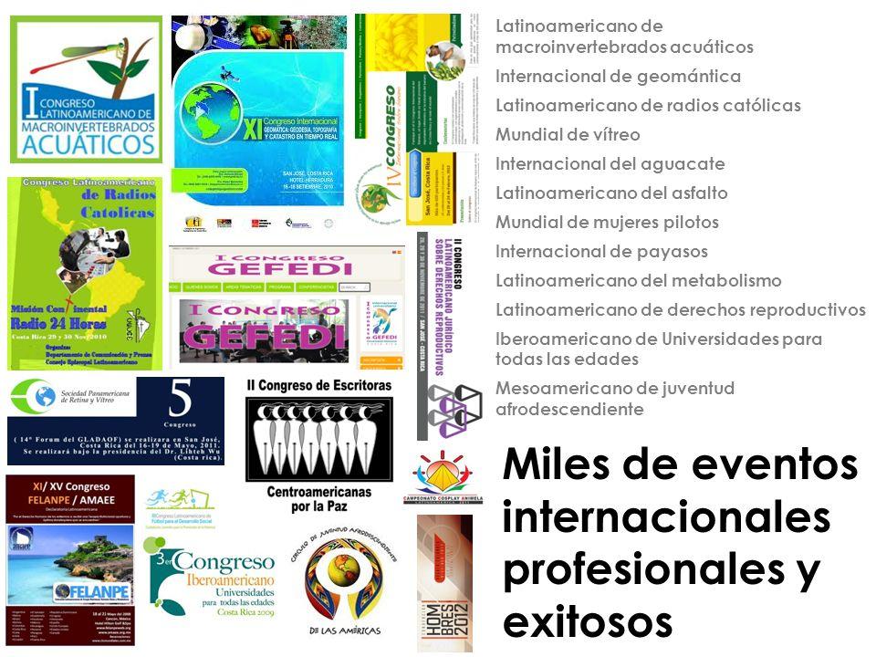 Miles de eventos internacionales profesionales y exitosos Latinoamericano de macroinvertebrados acuáticos Internacional de geomántica Latinoamericano