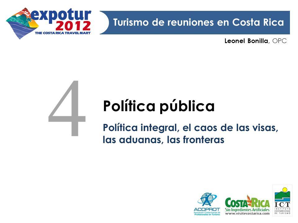 Leonel Bonilla, OPC Turismo de reuniones en Costa Rica Política pública Política integral, el caos de las visas, las aduanas, las fronteras 4