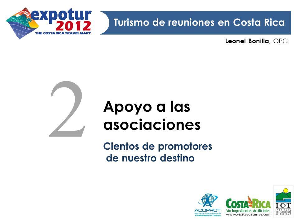 Leonel Bonilla, OPC Turismo de reuniones en Costa Rica Apoyo a las asociaciones Cientos de promotores de nuestro destino 2