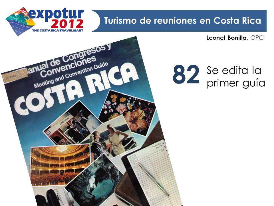 Leonel Bonilla, OPC Turismo de reuniones en Costa Rica El mercado que queremos El mejor prospecto para nuestros eventos 7