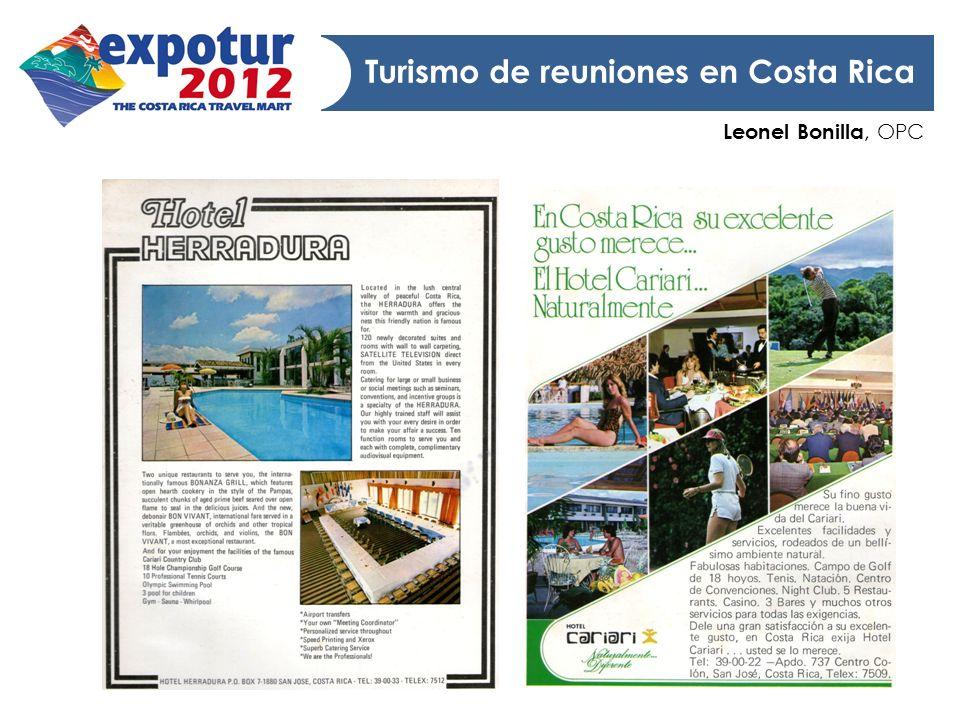 Leonel Bonilla, OPC Turismo de reuniones en Costa Rica Desarrollo de la actividad Consolidación de proveedores especializados Conformación ACOCC, hoy ADOCA Primer COCAL en Costa Rica Hotel Fiesta 80 s 93 Asociación de Incentivos / hoy CRCVB 98