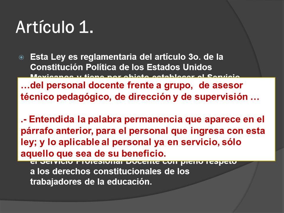 Artículo 1. Esta Ley es reglamentaria del artículo 3o. de la Constitución Política de los Estados Unidos Mexicanos y tiene por objeto establecer el Se