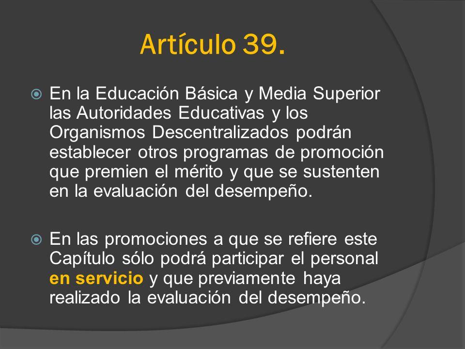Artículo 39. En la Educación Básica y Media Superior las Autoridades Educativas y los Organismos Descentralizados podrán establecer otros programas de