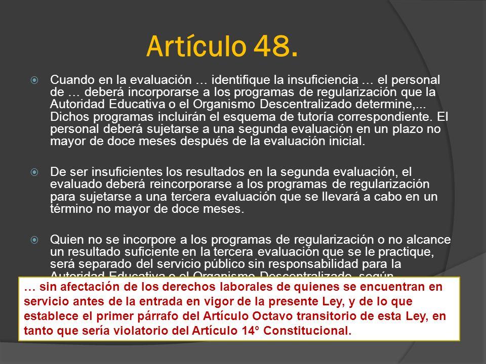 Artículo 48. Cuando en la evaluación … identifique la insuficiencia … el personal de … deberá incorporarse a los programas de regularización que la Au