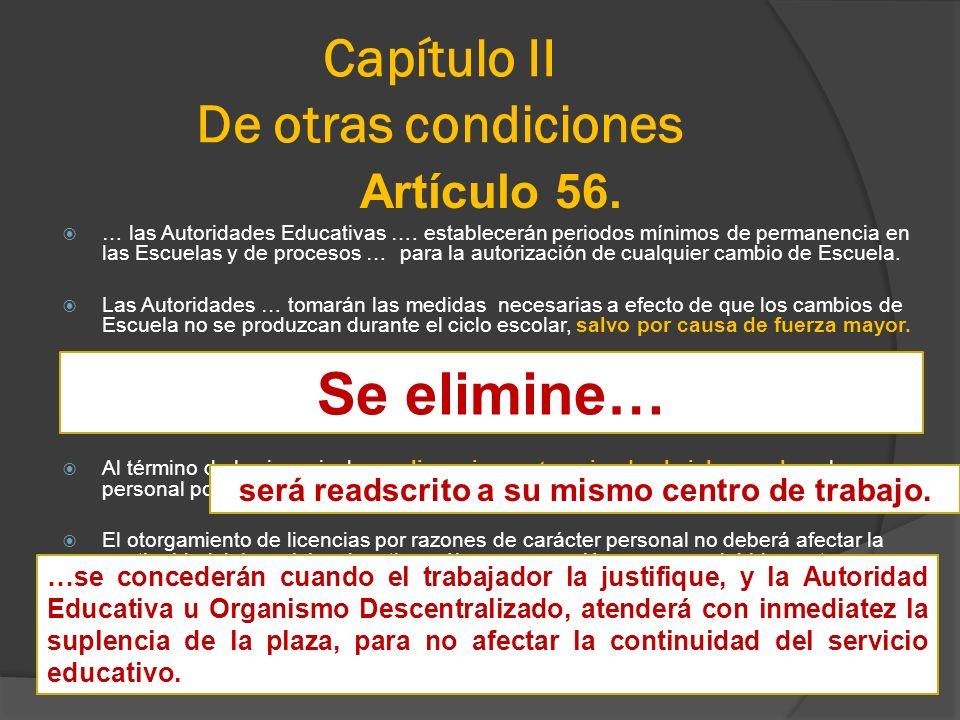 Capítulo II De otras condiciones Artículo 56. … las Autoridades Educativas …. establecerán periodos mínimos de permanencia en las Escuelas y de proces