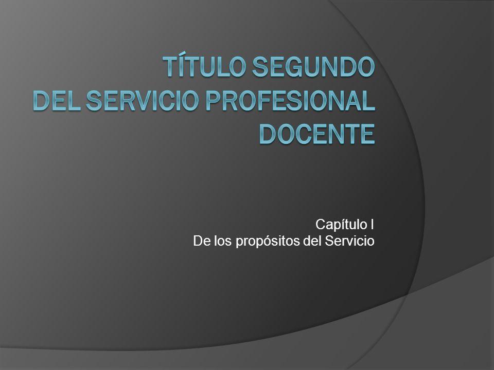 Capítulo I De los propósitos del Servicio