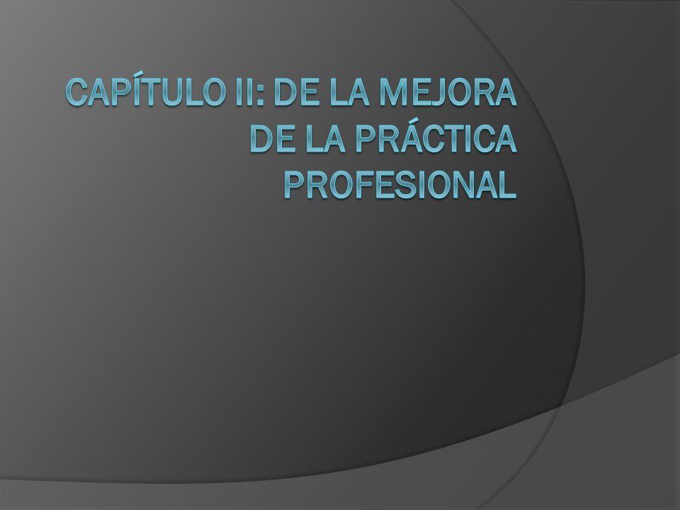 Capítulo II: De la mejora de la práctica profesional Artículo 13.