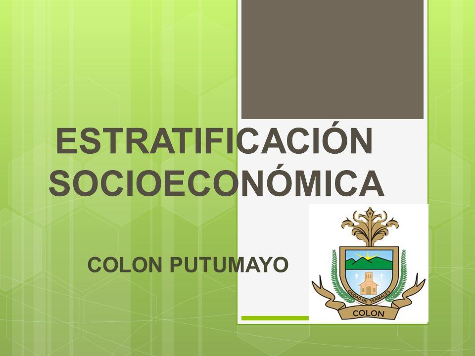 COLON PUTUMAYO ESTRATIFICACIÓN SOCIOECONÓMICA